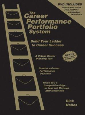 The Career Performance Portfolio System: Build Your Ladder to Career Success [With DVD]