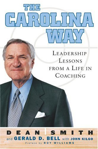 The Carolina Way: Leadership Lessons from a Life in Coaching 9781594200052