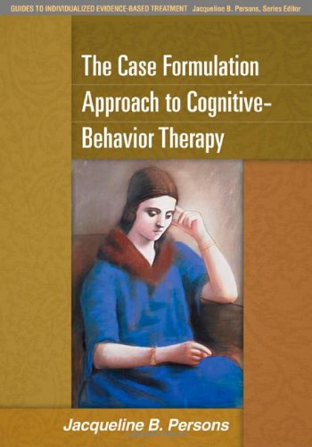 The Case Formulation Approach to Cognitive-Behavior Therapy 9781593858759