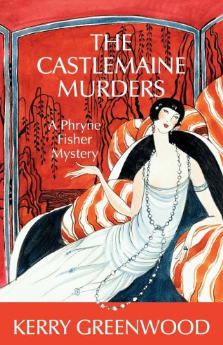 The Castlemaine Murders: A Phryne Fisher Mystery 9781590582800