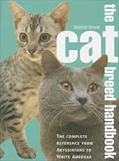 The Cat Breed Handbook: The Complete Reference from Abyssinians to Siamese 7335107