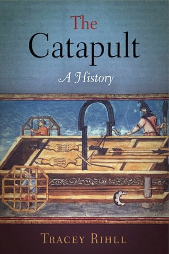 The Catapult: A History 9781594160356