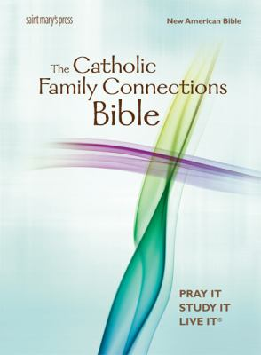 The Catholic Family Connections Bible-Nab-Leather 9781599820941
