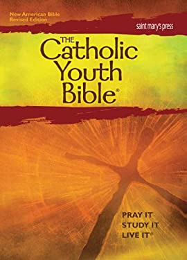 The Catholic Youth Bible: New American Bible, Revised Edition: Translated from the Original Languages with Critical Use of All the Ancient Sourc