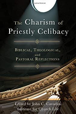 The Charism of Priestly Celibacy