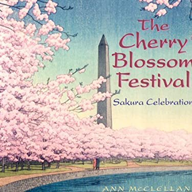 The Cherry Blossom Festival: Sakura Celebration 9781593730406