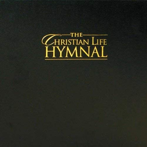 The Christian Life Hymnal 9781598560558