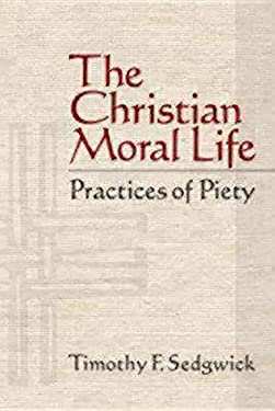 The Christian Moral Life: Practices of Piety 9781596271005