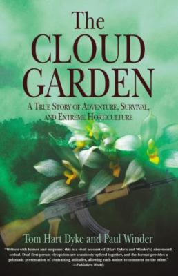The Cloud Garden: A True Story of Adventure, Survival, and Extreme Horticulture 9781592287895