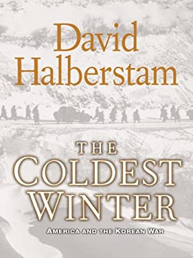 The Coldest Winter: America and the Korean War 9781594132841