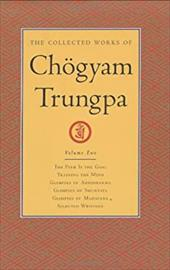 The Collected Works of Chogyam Trungpa, Volume 2: The Path Is the Goal - Training the Mind - Glimpses of Abhidharma - Glimpses of 7235020