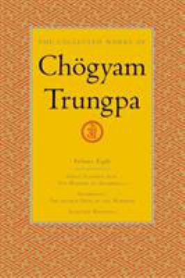 The Collected Works of Chogyam Trungpa, Volume 8: Great Eastern Sun - Shambhala - Selected Writings 9781590300329