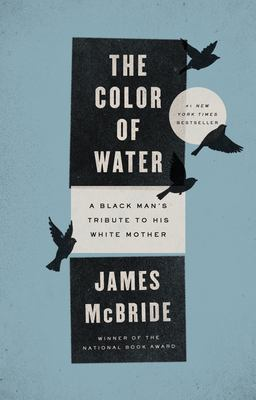 The Color of Water: A Black Man's Tribute to His White Mother 9781594481925