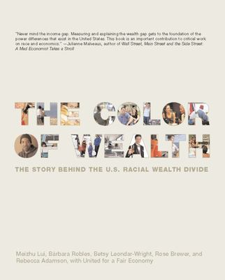 The Color of Wealth: The Story Behind the U.S. Racial Wealth Divide 9781595580047