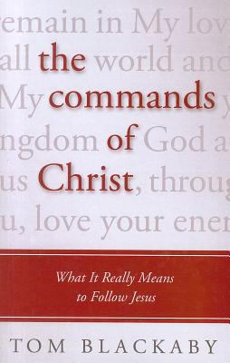 The Commands of Christ: What It Really Means to Follow Jesus 9781594154072