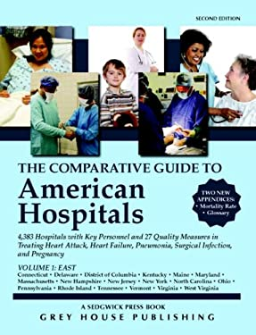 The Comparative Guide to American Hospitals, Volume 1: Eastern Region: 4,383 Hospitals with Key Personnel and 24 Quality Measures in Treating Heart At 9781592372805
