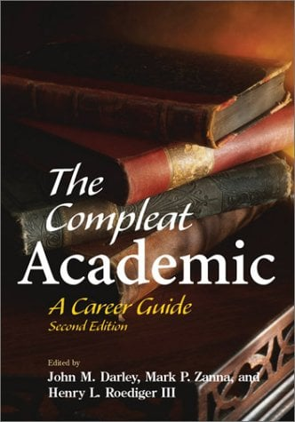 The Compleat Academic: A Career Guide 9781591470359