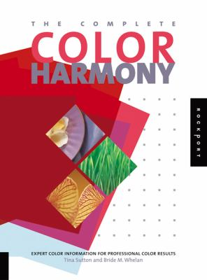 The Complete Color Harmony: Expert Color Information for Professional Color Results 9781592530311