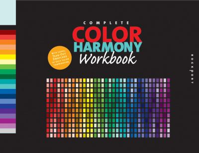 The Complete Color Harmony Workbook: A Workbook and Guide to Creative Color Combinations 9781592533299