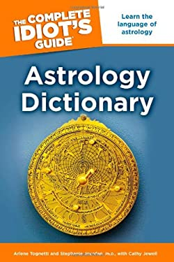 The Complete Idiot's Guide Astrology Dictionary 9781592579877