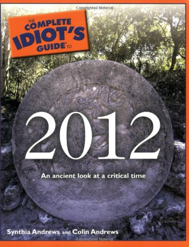 The Complete Idiot's Guide to 2012 9781592578030