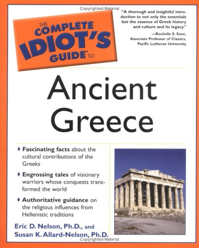 The Complete Idiot's Guide to Ancient Greece 9781592572731