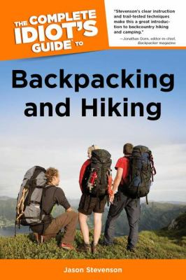The Complete Idiot's Guide to Backpacking and Hiking 9781592579600