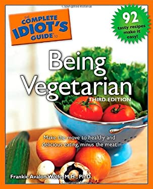 The Complete Idiot's Guide to Being Vegetarian 9781592576821