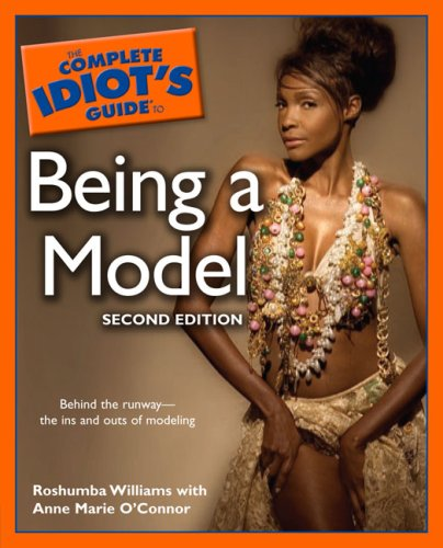 The Complete Idiot's Guide to Being a Model 9781592575923