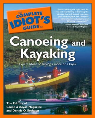 The Complete Idiot's Guide to Canoeing and Kayaking 9781592572397
