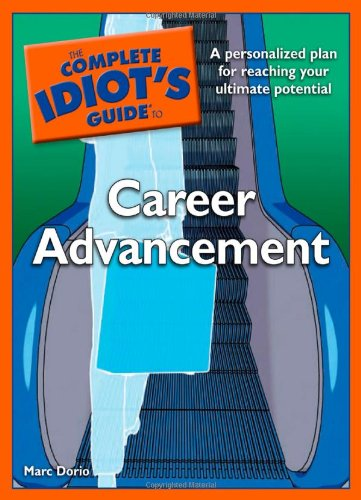 The Complete Idiot's Guide to Career Advancement 9781592578320