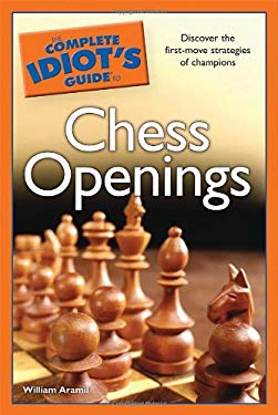 The Complete Idiot's Guide to Chess Openings 9781592577767