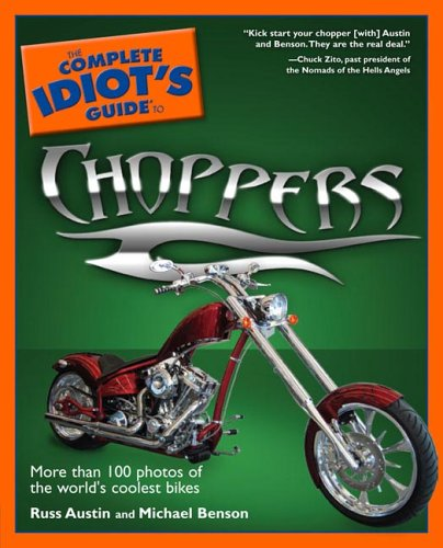 The Complete Idiot's Guide to Choppers 9781592574520
