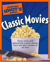 The Complete Idiot's Guide to Classic Movies 7272470