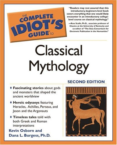 The Complete Idiot's Guide to Classical Mythology, 2nd Edition 9781592572892