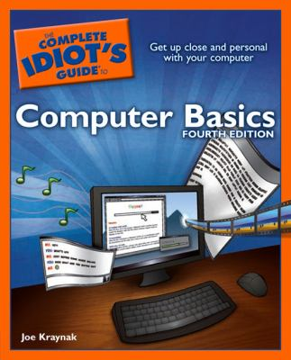 The Complete Idiot's Guide to Computer Basics 9781592575978