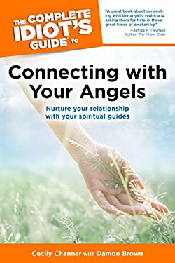 The Complete Idiot's Guide to Connecting with Your Angels 9781592578788