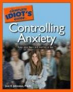 The Complete Idiot's Guide to Controlling Anxiety 9781592575251