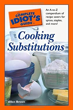The Complete Idiot's Guide to Cooking Substitutions 9781592576999