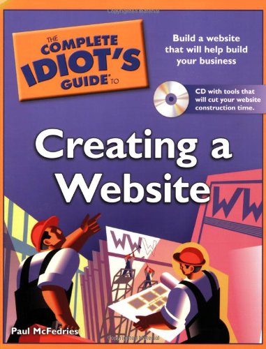 The Complete Idiot's Guide to Creating a Website [With CDROM] 9781592577880