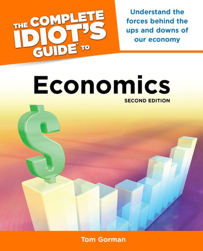 The Complete Idiot's Guide to Economics 9781592579815