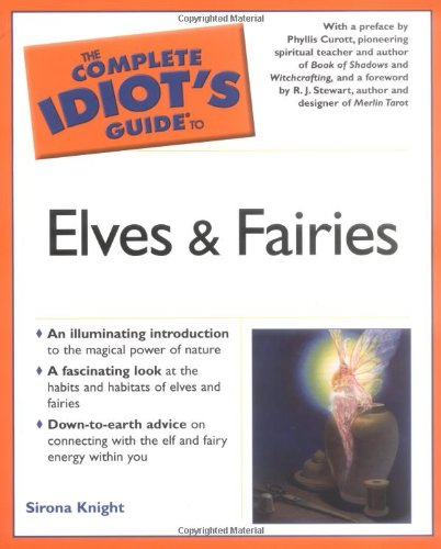 The Complete Idiot's Guide to Elves and Fairies 9781592573240
