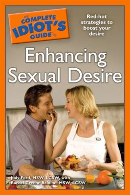 The Complete Idiot's Guide to Enhancing Sexual Desire 9781592576784