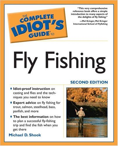 The Complete Idiot's Guide to Fly Fishing, 2nd Edition 9781592573127