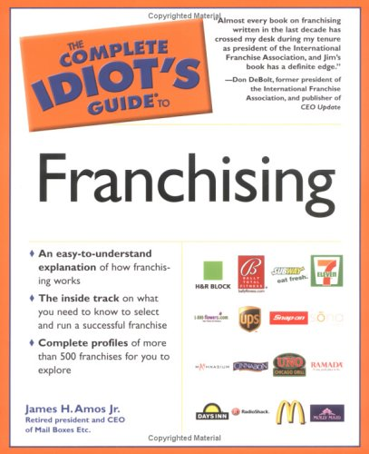 The Complete Idiot's Guide to Franchising 9781592573295