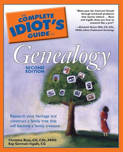 The Complete Idiot's Guide to Genealogy 9781592574308