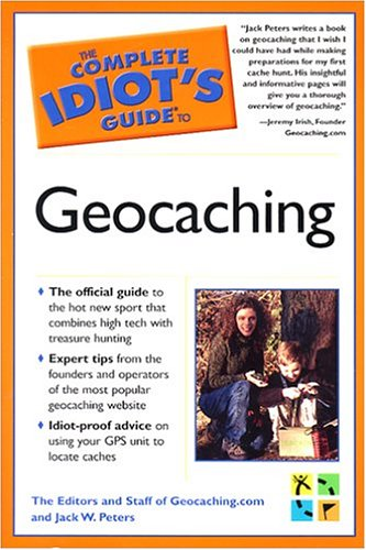 The Complete Idiot's Guide to Geocaching 9781592572359