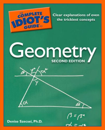 The Complete Idiot's Guide to Geometry 9781592576593