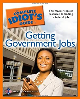 The Complete Idiot's Guide to Getting Government Jobs 9781592579792