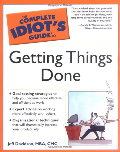 The Complete Idiot's Guide to Getting Things Done 9781592574216